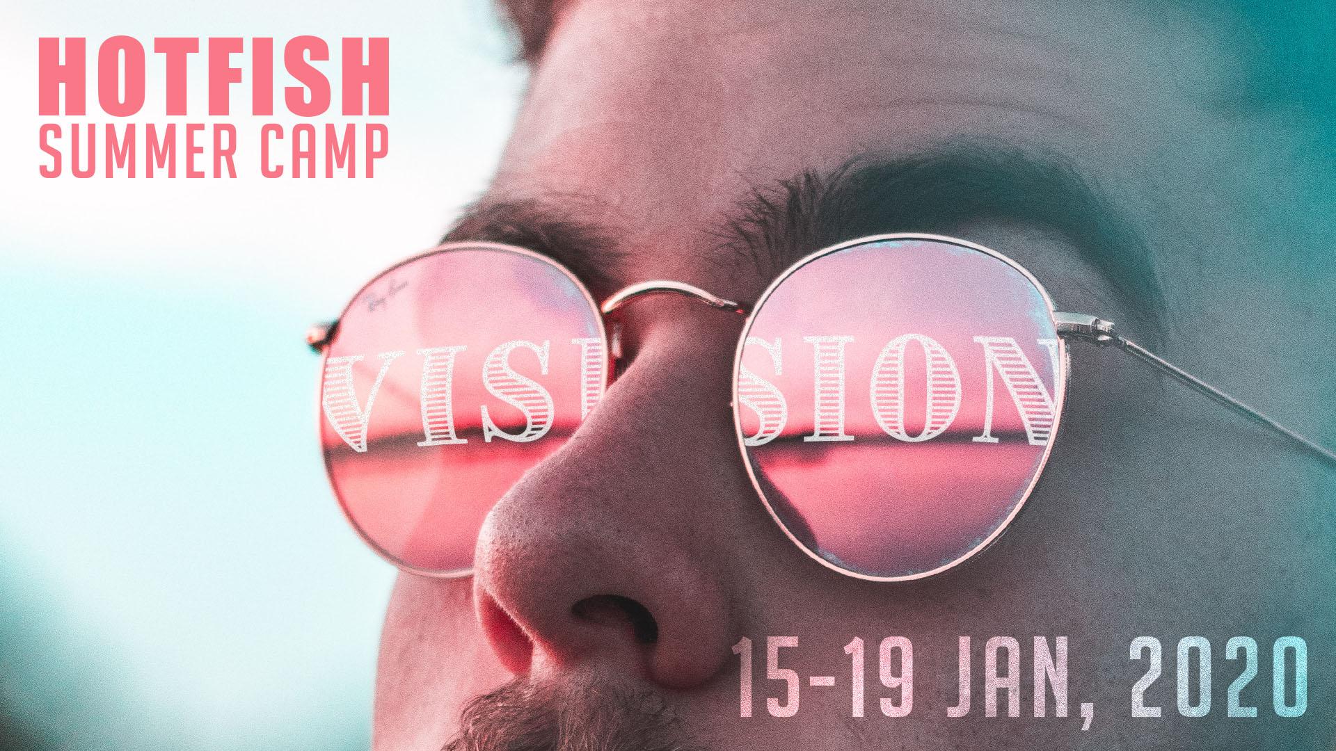 Hotfish Summer Camp, 15-19 Jan 2020